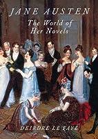 Jane Austen: The World Of Her