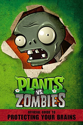 Plants vs. Zombies: Official Guide to Protecting Your