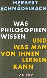 Was Philosophen wissen: und was man von ihnen lernen kann