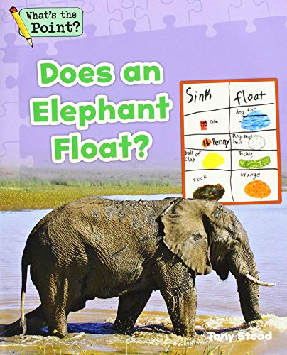 Does an Elephant Float? (What's the Point? Reading and Writing Expository Text)
