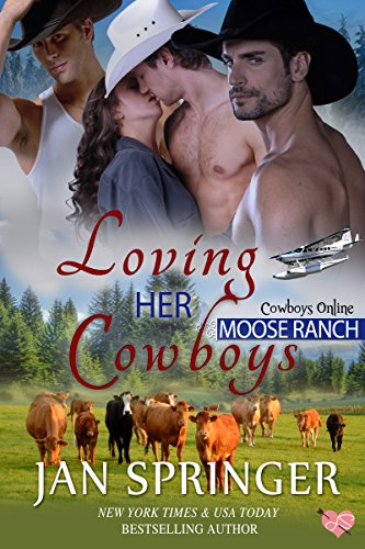 Loving Her Cowboys: Moose Ranch ~ A Romance Menage Western Contemporary Series MFMM (Cowboys Online Book 3) ()