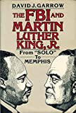 """FBI and Martin Luther King, Jr: From """"Solo"""" to Memphis"""