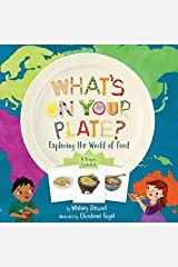 What's on Your Plate?: Exploring the World of Food Hardcover