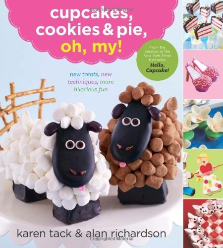 Cupcakes, Cookies, and Pie, Oh My! by Karen Tack (12-Mar-2012) Paperback
