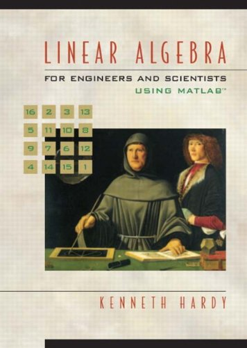 Linear Algebra for Engineers and Scientists Using Matlab