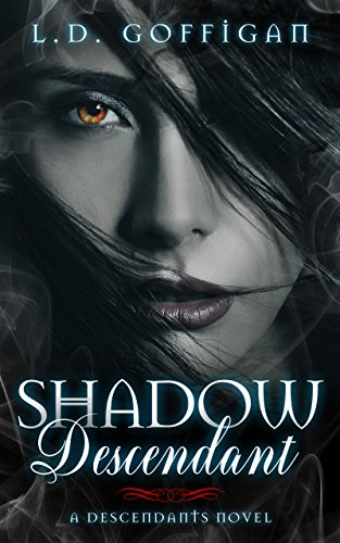 Shadow Descendant (Descendants Book 1) by [Goffigan, L.D.]