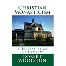 Christian Monasticism: A Historical Overview