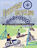 Everyday Bicycling: Ride a Bike for Transportation - Best Reviews Guide