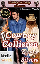 Hell Yeah!: Cowboy Collision (Kindle Worlds Novella) (Cowboy's & Candy Book 2)
