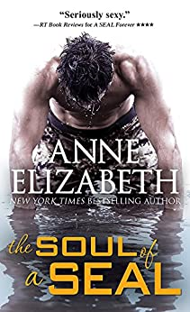 The Soul of a SEAL (West Coast Navy SEALs Book 4) by [Elizabeth, Anne]