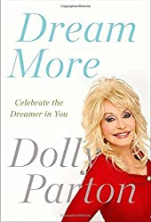 Dream More: Celebrate the Dreamer in You by Dolly Parton (2013-11-05)