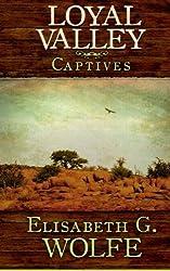 Loyal Valley: Captives (Volume 3)