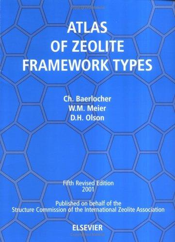 Download Atlas of Zeolite Framework Types (formerly: Atlas of Zeolite Structure Types) by Ch. Baerlocher (2001-06-20) ebook