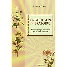 GUÉRISON VIBRATOIRE (LA)