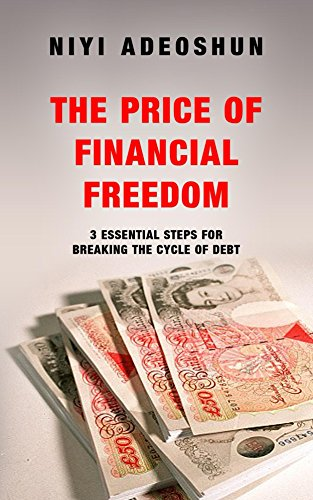 The Price of Financial Freedom: 3 Essential Steps for Breaking the Cycle of Debt