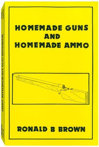 Homemade Guns & Homemade Ammo