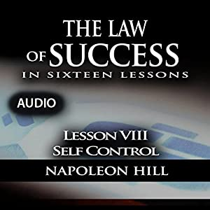 The Law of Success, Lesson VIII: Self Control Audiobook