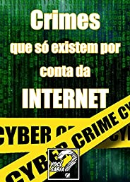 Crimes que só existem por conta da Internet