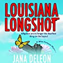 Louisiana Longshot: A Miss Fortune Mystery, Book 1 Audiobook by Jana DeLeon Narrated by Cassandra Campbell