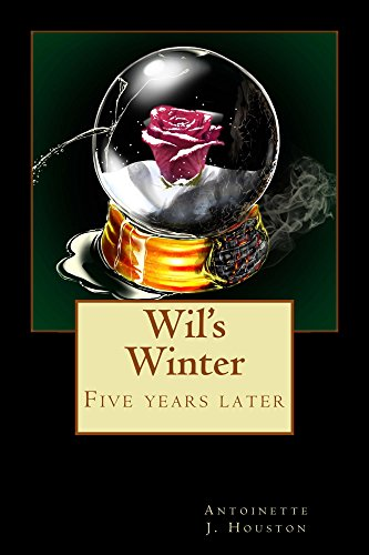 Wil's Winter: Five years later (Red Summer Book 2) by [Houston, Antoinette]