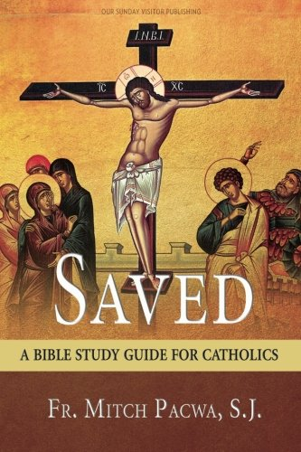 saved-a-bible-study-guide-for-catholics