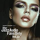 FOR JAZZ AUDIO FANS ONLY VOL.10