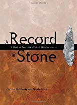 A Record in Stone: The Study of Australia's Flaked Stone Artefacts