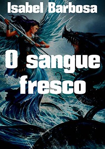 O sangue fresco (Portuguese Edition)