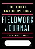 Cultural Anthropology Fieldwork Journal 1st Edition