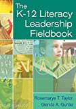 img - for The K-12 Literacy Leadership Fieldbook by Taylor, Rosemarye T., Gunter, Glenda A. (2005) Paperback book / textbook / text book
