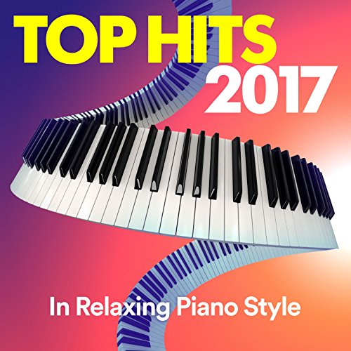 Top Hits 2017 (In Relaxing Pia...