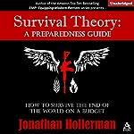 Survival Theory: A Preparedness Guide | Jonathan Hollerman