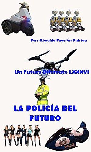 La Policía del Futuro (Un Futuro Diferente nº 86) (Spanish Edition) by