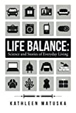 img - for Life Balance: Science and Stories of Everyday Living book / textbook / text book