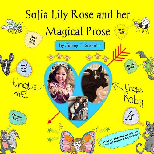 Sofia Lily Rose and her Magical Prose (Sofia Series Book 1)