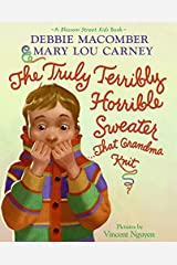 The Truly Terribly Horrible Sweater...That Grandma Knit (Blossom Street Kids Books) Kindle Edition