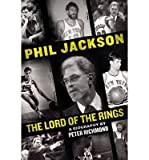 phil jackson lord of the rings by richmond peter author 2013 hardcover