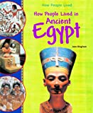 How People Lived in Ancient Egypt, Jane Bingham, 1404244336