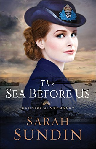 The Sea Before Us (Sunrise at Normandy Book #1) by [Sundin, Sarah]