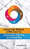 img - for Critical Path Method (CPM) Tutor for Construction Planning and Scheduling book / textbook / text book