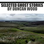 Selected Ghostly Tales | Duncan Wood