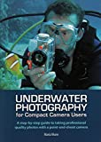 Underwater Photography for Compact Camera Users: A