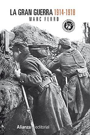 La Gran Guerra 1914-1918 (13/20 nº 323) eBook: Ferro, Marc, Ortega Spottorno, Soledad: Amazon.es: Tienda Kindle