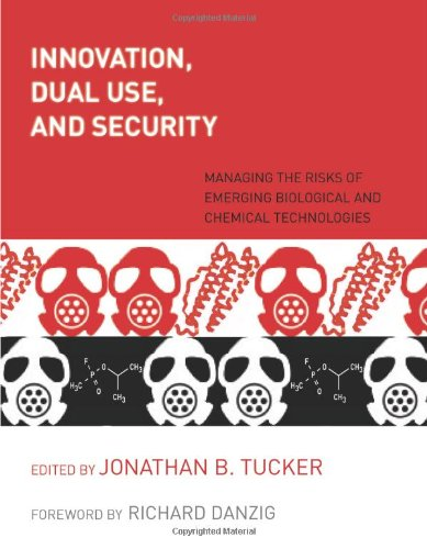 - Innovation, Dual Use, and Security: Managing the Risks of Emerging Biological and Chemical Technologies (The MIT Press)