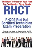 RHCT - RH202 Red Hat Certified Technician Certification Exam Preparation Course in a Book for Passing the RHCT - RH202 Red Hat Certified Technician Exam - the How to Pass on Your First Try Certification Study Guide, William Manning, 1742441467