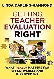 Getting Teacher Evaluation Right, Linda Darling-Hammond, 0807754471