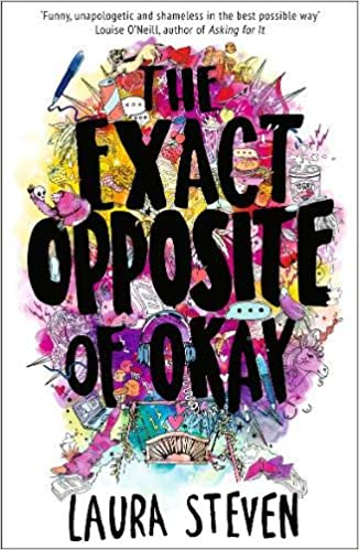 The Exact Opposite of Okay (Izzy O'Neill): Amazon.co.uk: Steven, Laura:  Books