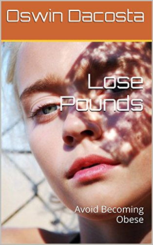 Lose Pounds: Avoid Becoming Obese (Lets Get in Shape Book 1)