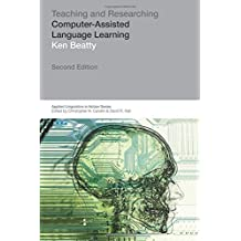 Teaching & Researching: Computer-Assisted Language Learning (2nd Edition) by Ken Beatty (2010-06-10)