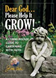 Dear God... Please Help It Grow!, Jerry Baker, 092243381X